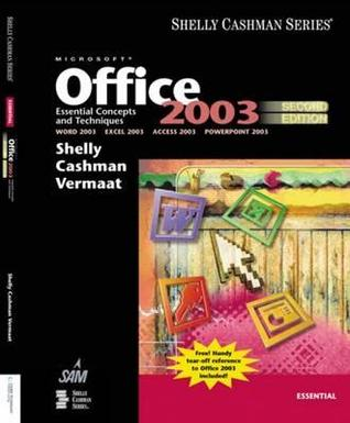 Microsoft Office 2003: Essential Concepts and Techniques