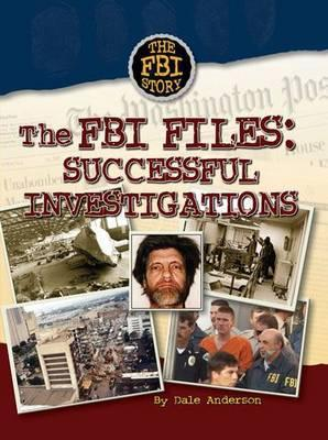 FBI Files: Sucessful Investigations