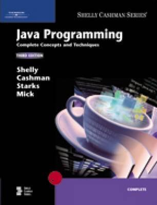Java Programming: Complete Concepts and Techniques