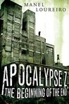 The Beginning of the End (Apocalypse Z, #1)