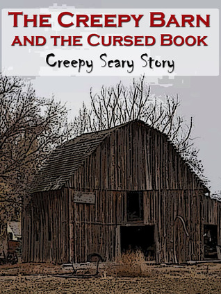 The Creepy Barn and the Cursed Book