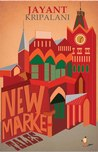 New Market Tales by Jayant Kripalani