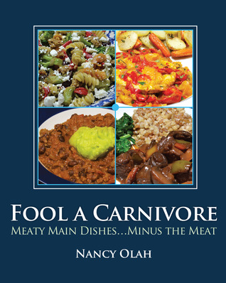 Fool a Carnivore...Meaty Main Dishes Minus the Meat