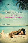 L'isola dell'amore proibito by Tracey Garvis-Graves
