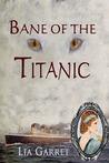 Bane of the Titanic