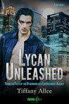 Lycan Unleashed (Files of the Otherworlder Enforcement Agency, #3)