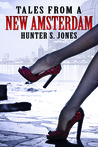 Tales from a New Amsterdam by Hunter S. Jones