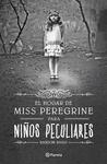 El hogar de Miss Peregrine para niños peculiares by Ransom Riggs