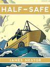Half-Safe by James Nestor