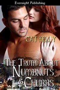 The Truth About Numbnuts and Chubbs (NYC Confidential #1)
