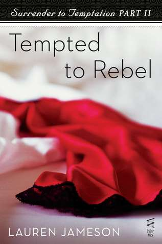 surrender-to-temptation-part-ii-tempted-to-rebel