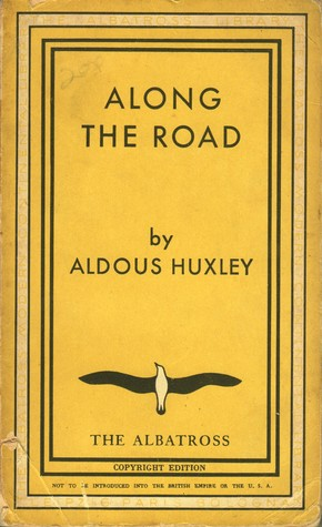 along the road notes and essays of a tourist by aldous huxley 2701593