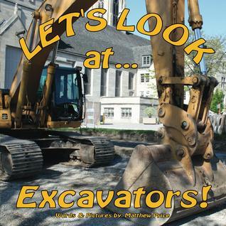 Let's Look at Excavators!