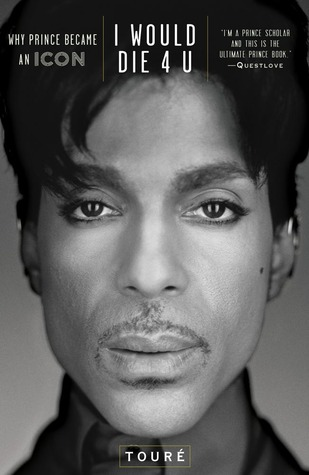 I Would Die 4 U: Why Prince Became an Icon