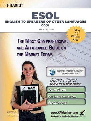 Praxis English to Speakers of Other Languages (ESOL) 0361 Teacher ...