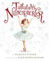 Tallulah's Nutcracker by Marilyn Singer