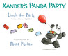 Xander's Panda Party by Linda Sue Park