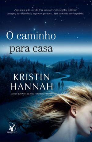 Ebook O Caminho Para Casa by Kristin Hannah read!