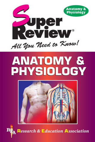 Anatomy Physiology Super Review