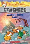Watch Your Tail! (Geronimo Stilton Cavemice #2)