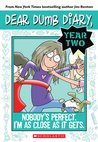 Nobody's Perfect. I'm as Close as It Gets (Dear Dumb Diary Year Two #3)