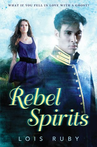 Rebel Spirits by Lois Ruby