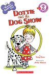 Dottie and the Dog Show by Teddy Slater