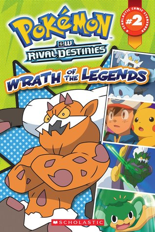 Wrath of the Legends (Pokemon BW Rival Destinies, #2)
