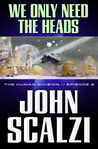 We Only Need the Heads (The Human Division, #3) cover
