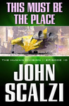 This Must Be the Place by John Scalzi