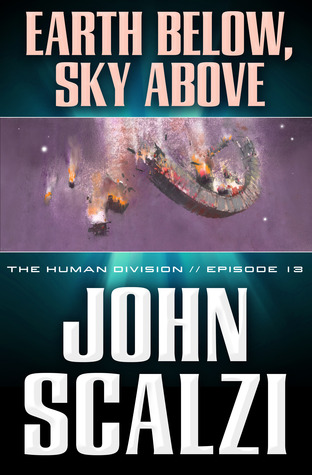 Earth Below, Sky Above (The Human Division, #13)