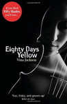 Eighty Days Yellow by Vina Jackson