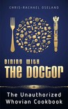 Dining With The Doctor by Chris-Rachael Oseland