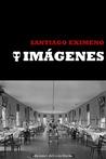 Imágenes by Santiago Eximeno