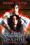 The Billionaire's Daughter (Part 1) by Mara Stone
