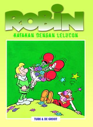 Katakan Dengan Lelucon (Robin, #5)