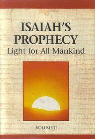 Isaiah's Prophecy: Light for All Mankind, Volume II