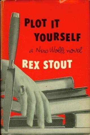 Plot it Yourself by Rex Stout