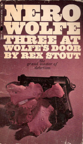 Three at Wolfe's Door by Rex Stout