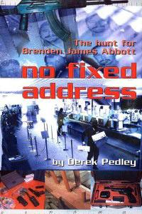 No Fixed Address: The hunt for Brenden James Abbott