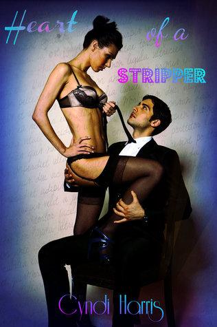 Heart of a Stripper by Cyndi Harris
