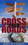 Crossroads: 1969 (Cassell Faction Trilogy)
