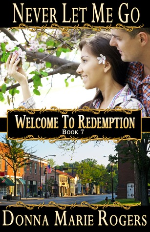 Never Let Me Go (Welcome to Redemption, #7)