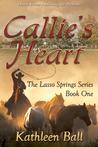 Callie's Heart by Kathleen Ball
