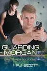 Guarding Morgan by R.J. Scott