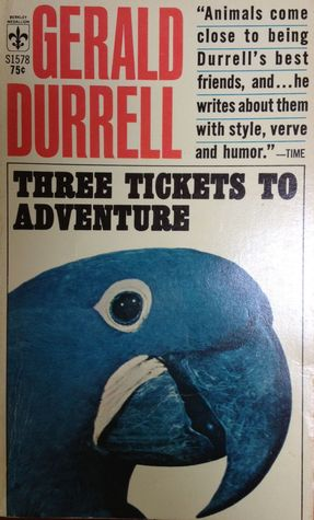Ebook Three Tickets To Adventure by Gerald Durrell PDF!