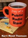 Diary of a Public Radio Slave