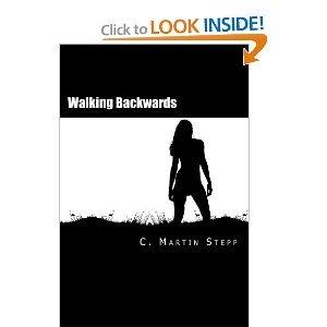 Walking Backwards by C. Martin Stepp