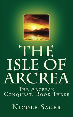 The Isle of Arcrea(The Arcrean Conquest 3)