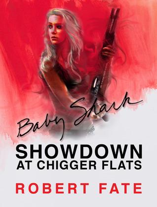 Baby Shark's Showdown at Chigger Flats (Baby Shark, #5)